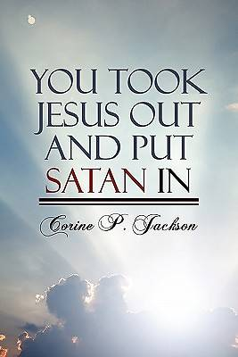 You Took Jesus Out and Put Satan in