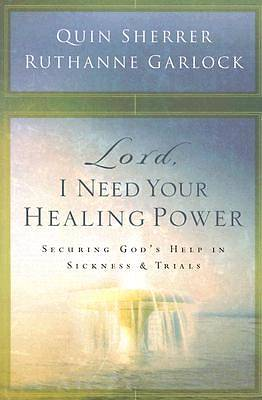 Lord, I Need Your Healing Power