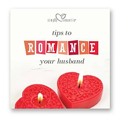 Picture of Simply Romantic Tips to Romance Your Husband