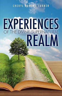 Experiences of the Divine Supernatural Realm