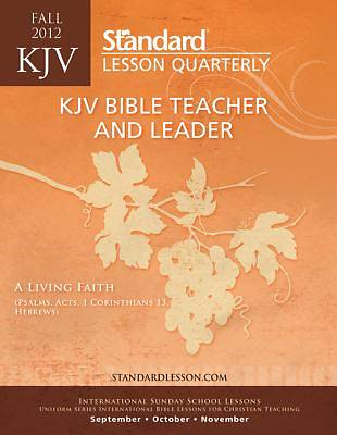 Standard Lesson Quarterly Adult KJV Bible Teacher & Leader Guide Fall 2012