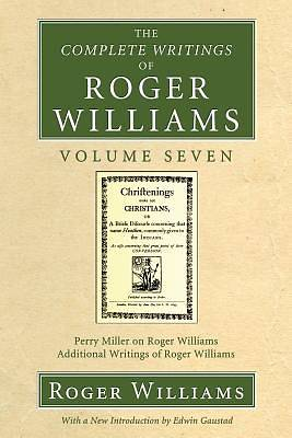 The Complete Writings of Roger Williams Volume Seven