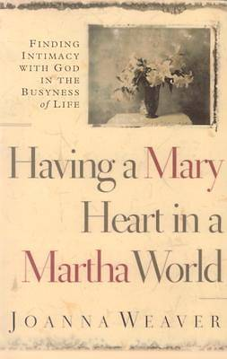 Having a Mary Heart in a Martha World Large Print