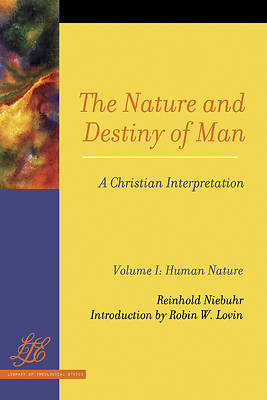 The Nature and Destiny of Man 2 Volume Set