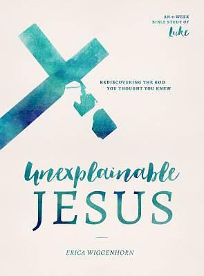 Picture of Unexplainable Jesus