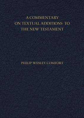 Picture of A Commentary on Textual Additions to the New Testament