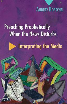 Picture of Preaching Prophetically When the News Disturbs