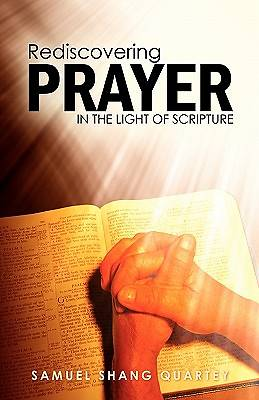 Rediscovering Prayer in the Light of Scripture