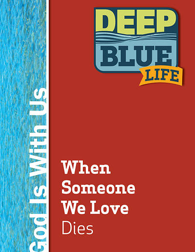 Picture of Deep Blue Life: When Someone We Love Dies Word Download