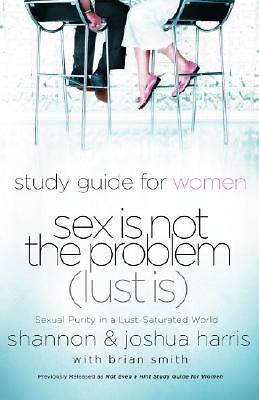 Study Guide for Women Sex Is Not the Problem (Lust Is)