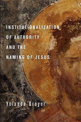 Picture of Institutionalization of Authority and the Naming of Jesus