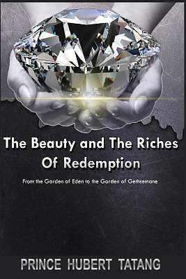 The Beauty and the Riches of Redemption