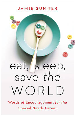 Picture of Eat, Sleep, Save the World