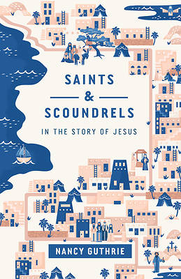 Picture of Saints and Scoundrels in the Story of Jesus