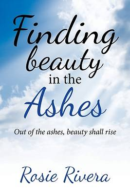 Picture of Finding Beauty in the Ashes