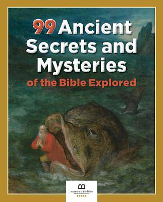 Picture of 99 Ancient Secrets and Mysteries of the Bible Explored