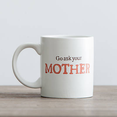 Picture of Mug - Go Ask Your Mother