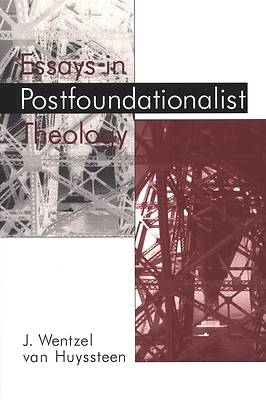 Picture of Essays in Postfoundationalist Theology