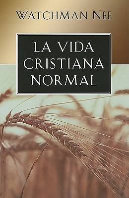 La Vida Cristiana Normal = The Normal Christian Life