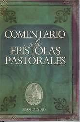 Comentario a Las Epistolas Pastorales (Commentary on the Pastoral Epistles)