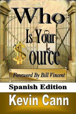 Who Is Your Source (Spanish Edition)