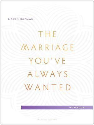 Picture of The Marriage You've Always Wanted Small Group Experience Workbook
