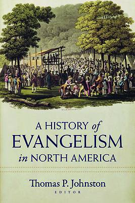 Picture of The History of Evangelism in North America