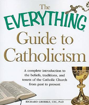 The Everything Guide to Catholicism