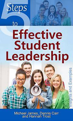 Picture of 5 Steps to Effective Student Leadership