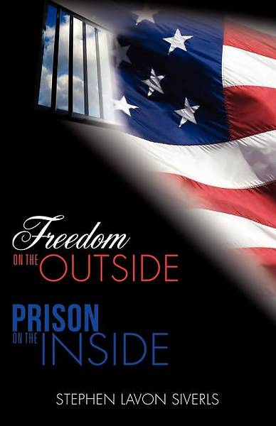 Freedom on the Outside Prison on the Inside
