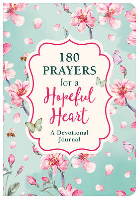 Picture of 180 Prayers for a Hopeful Heart Devotional Journal
