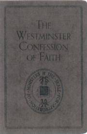 The Westminster Confession of Faith
