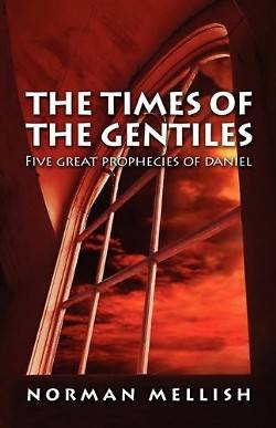 The Times of the Gentiles, a Study in Daniel