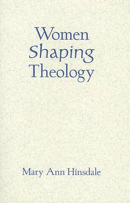 Women Shaping Theology
