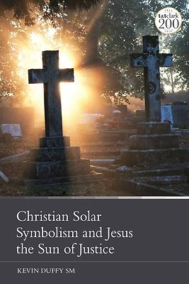 Picture of Christian Solar Symbolism and Jesus the Sun of Justice