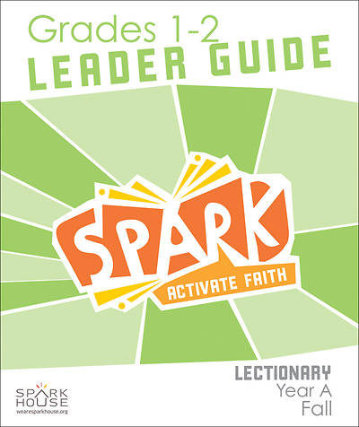 Spark Lectionary Grades 1-2 Leader Guide Fall Year A