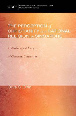 The Perception of Christianity as a Rational Religion in Singapore