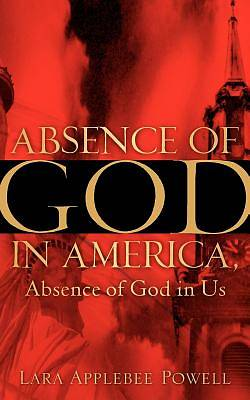 Absence of God in America, Absence of God in Us