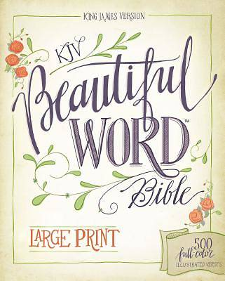 KJV, Beautiful Word Bible, Large Print, Hardcover, Red Letter Edition