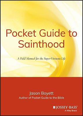 Pocket Guide to Sainthood