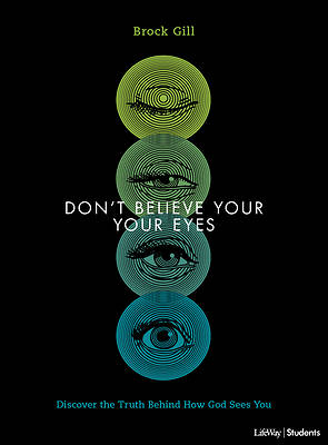 Picture of Don't Believe Your Eyes - Teen Bible Study Book