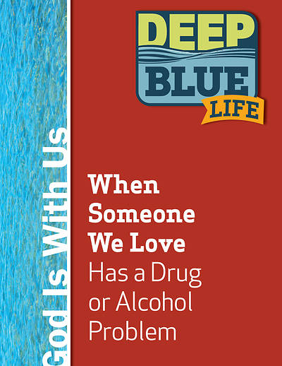 Picture of Deep Blue Life: When Someone We Love Has a Drug or Alcohol Problem Word Download