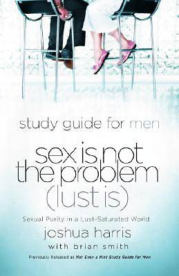 Study Guide for Men Sex Is Not the Problem (Lust Is)