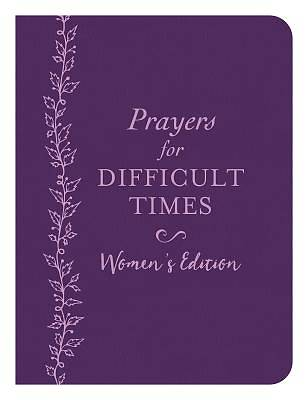 Prayers for Difficult Times Women's Edition