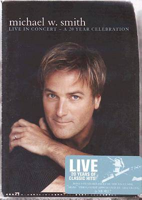Michael W. Smith - Live in Concert A 20 Year Celebration CD