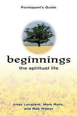 Beginnings: The Spiritual Life Participants Guide