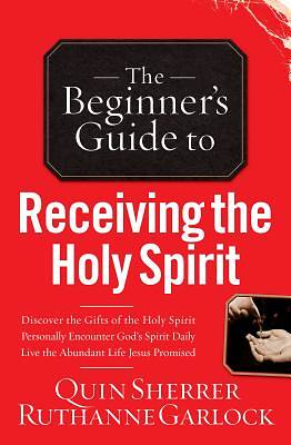 The Beginners Guide to Receiving the Holy Spirit [ePub Ebook]