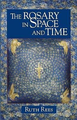 The Rosary in Space and Time