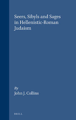 Seers, Sybils, and Sages in Hellenistic-Roman Judaism