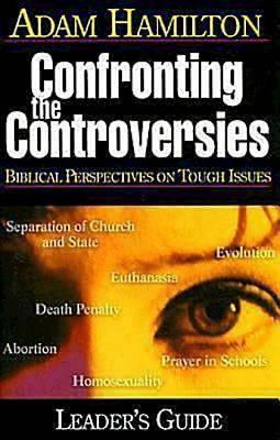 Confronting the Controversies - Leaders Guide